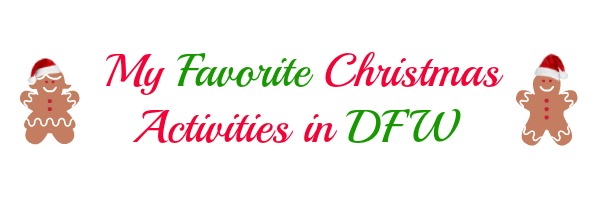 My Favorite Christmas Activities in DFW!
