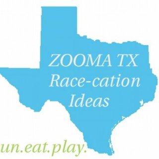 ZOOMA Texas  Race-cation Ideas