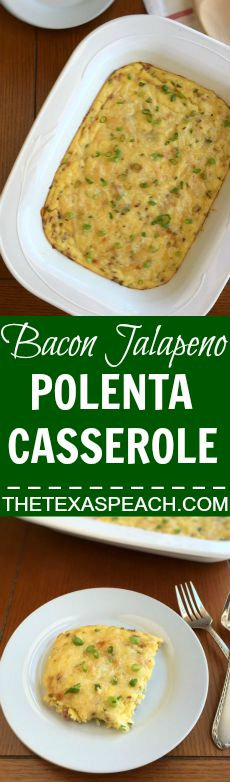 Bacon Jalapeno Polenta Casserole